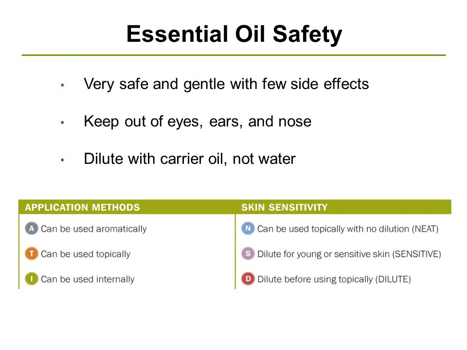 Essential Oil Safety Very safe and gentle with few side effects