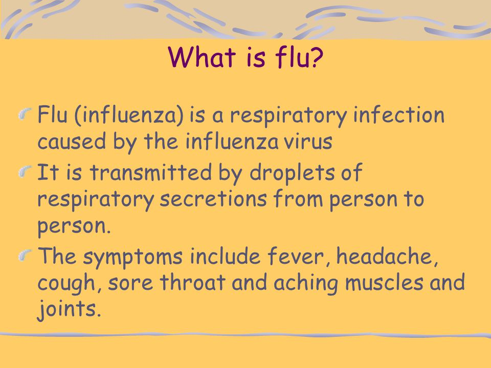 What is flu Flu (influenza) is a respiratory infection caused by the influenza virus.