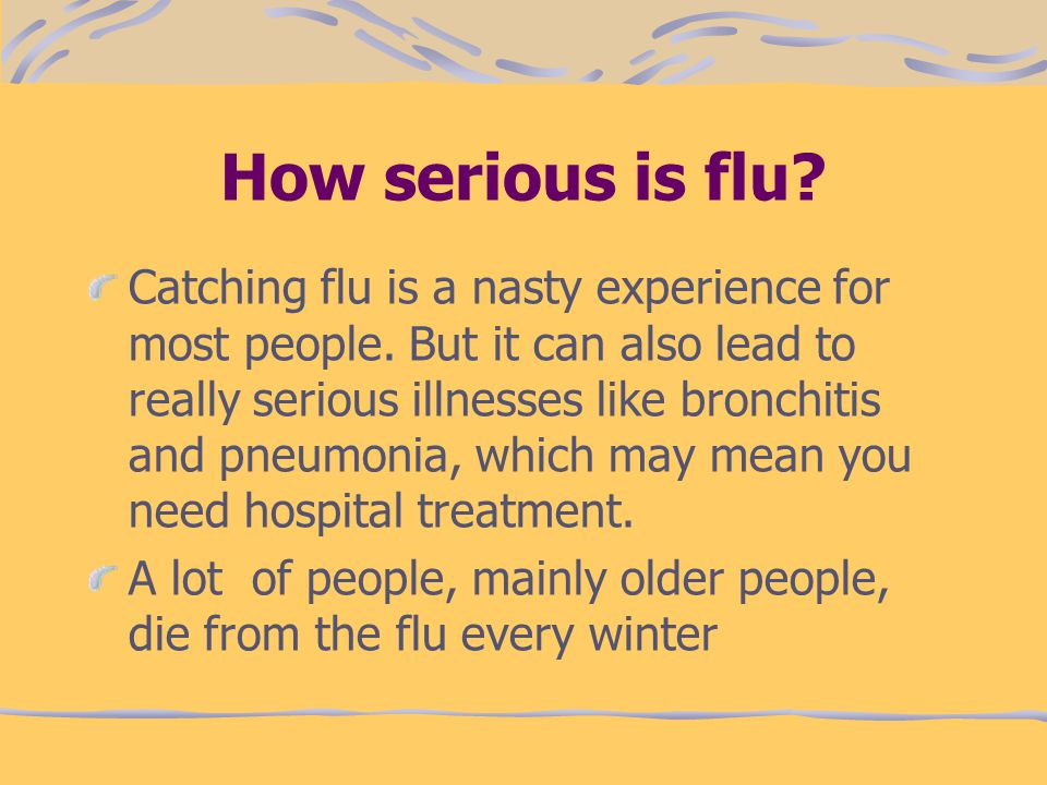 How serious is flu