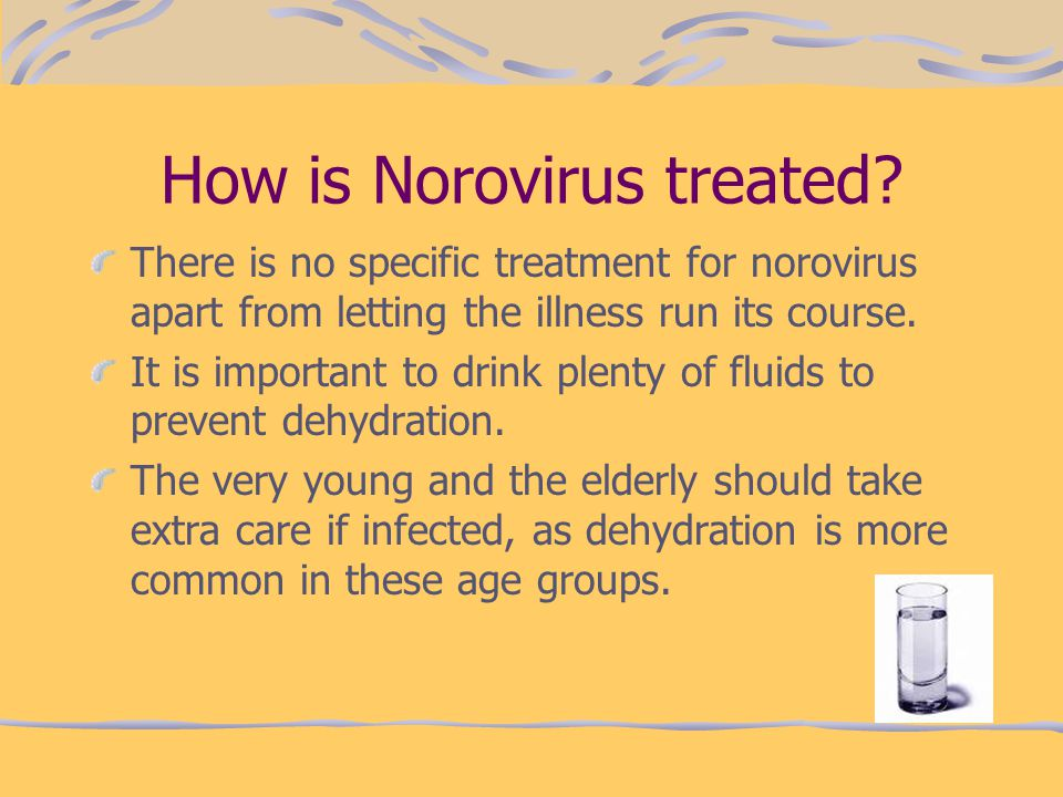 How is Norovirus treated