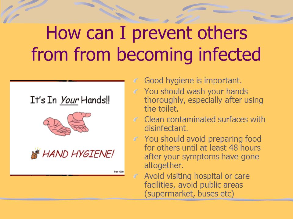 How can I prevent others from from becoming infected
