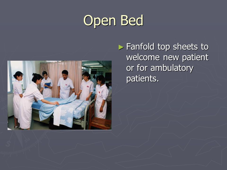 Open Bed Fanfold top sheets to welcome new patient or for ambulatory patients.