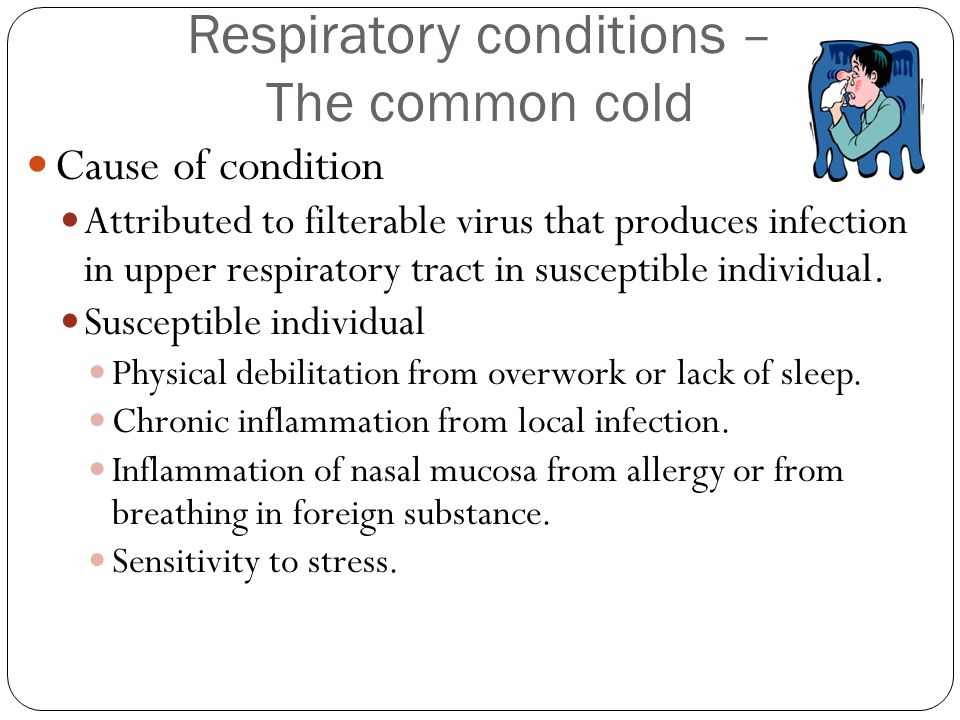 Respiratory conditions – The common cold