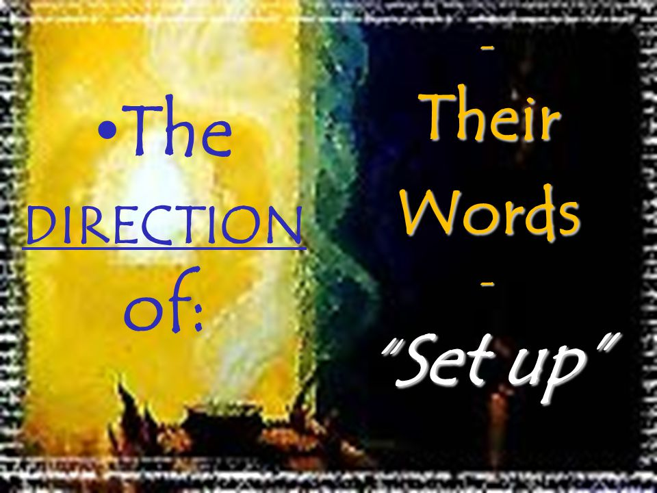 The DIRECTION of: - Their Words Set up