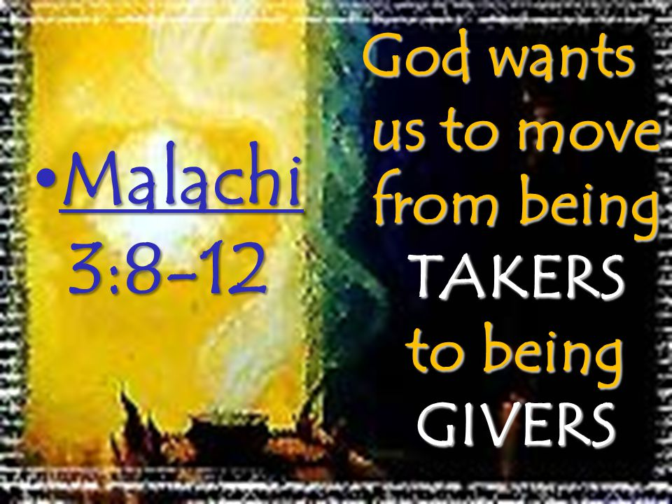 God wants us to move from being TAKERS to being GIVERS