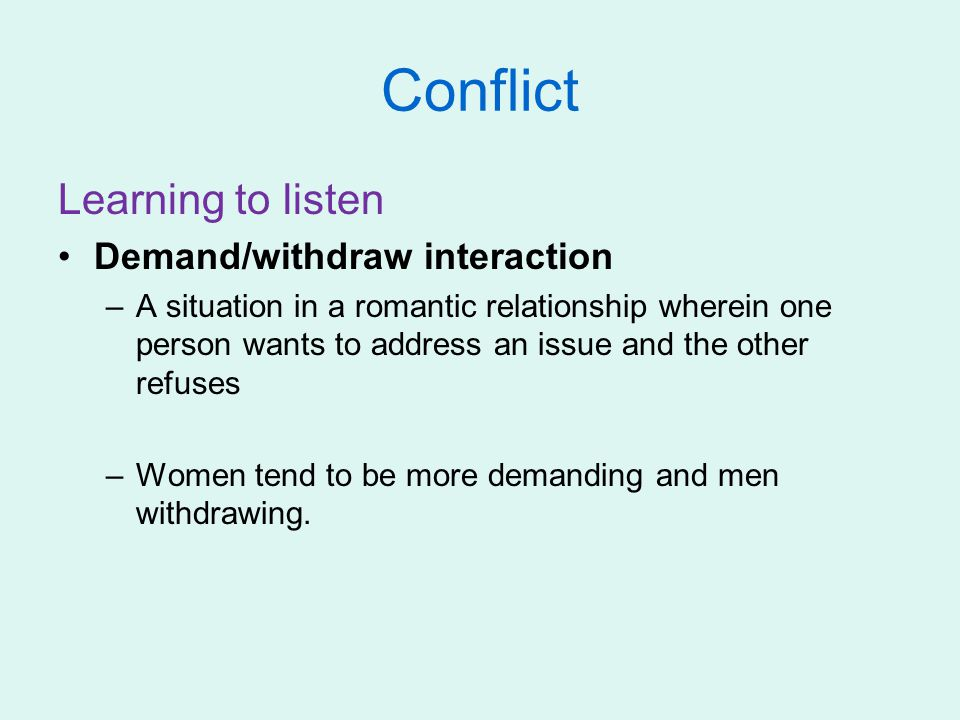 Conflict Learning to listen Demand/withdraw interaction
