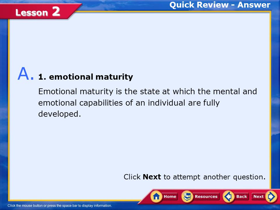 A. 1. emotional maturity Quick Review - Answer