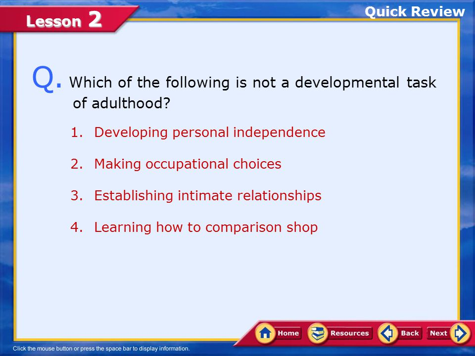 Q. Which of the following is not a developmental task of adulthood