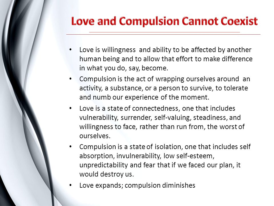 Love and Compulsion Cannot Coexist