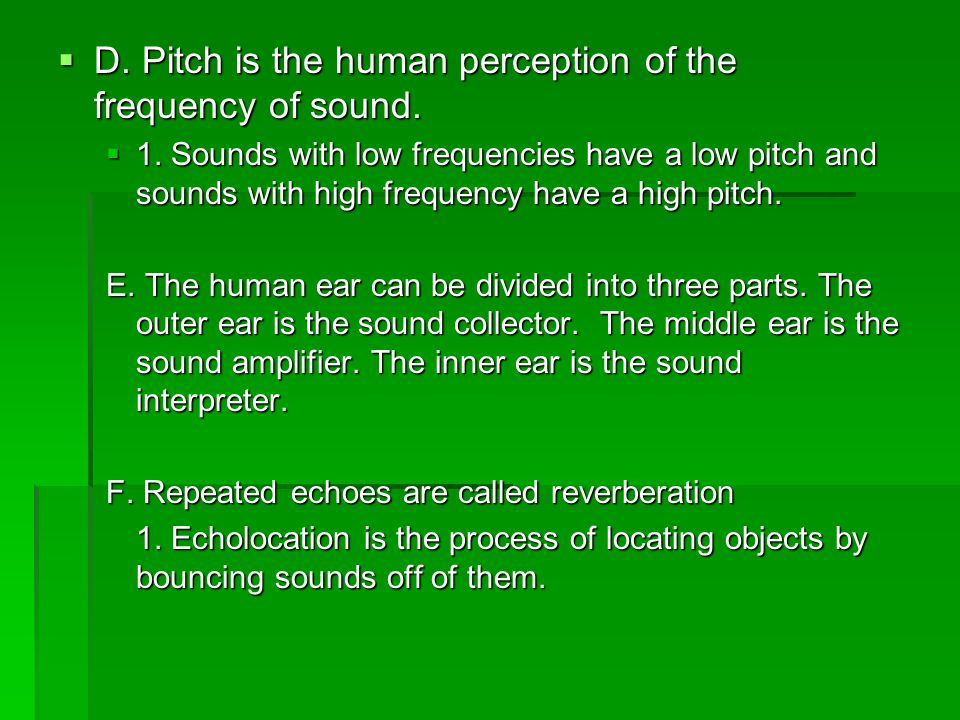D. Pitch is the human perception of the frequency of sound.