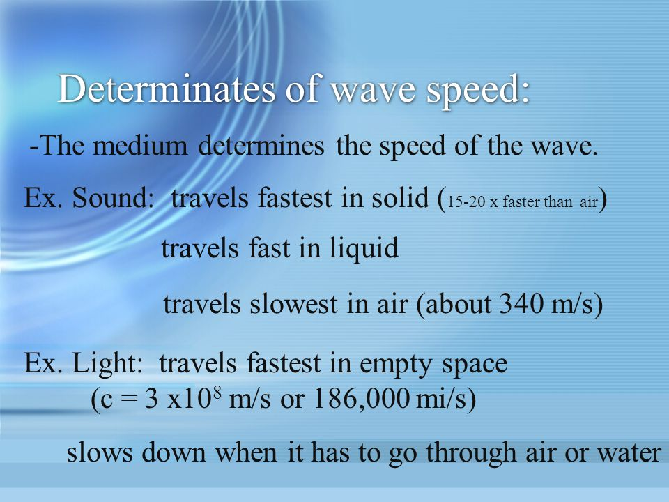 Determinates of wave speed: