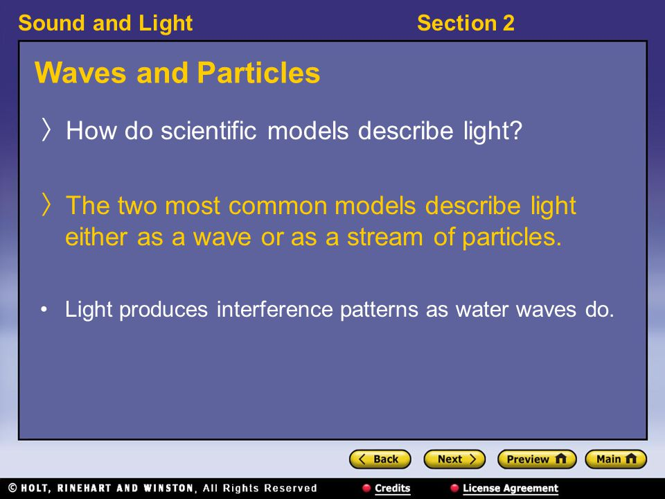 Waves and Particles How do scientific models describe light