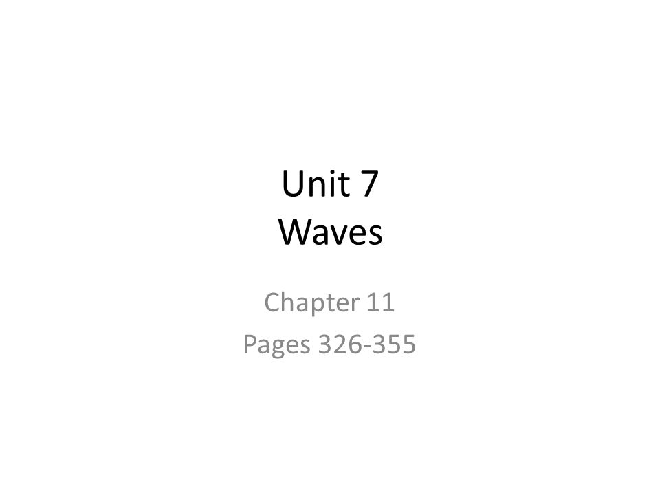 Unit 7 Waves Chapter 11 Pages