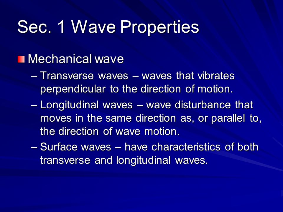 Sec. 1 Wave Properties Mechanical wave