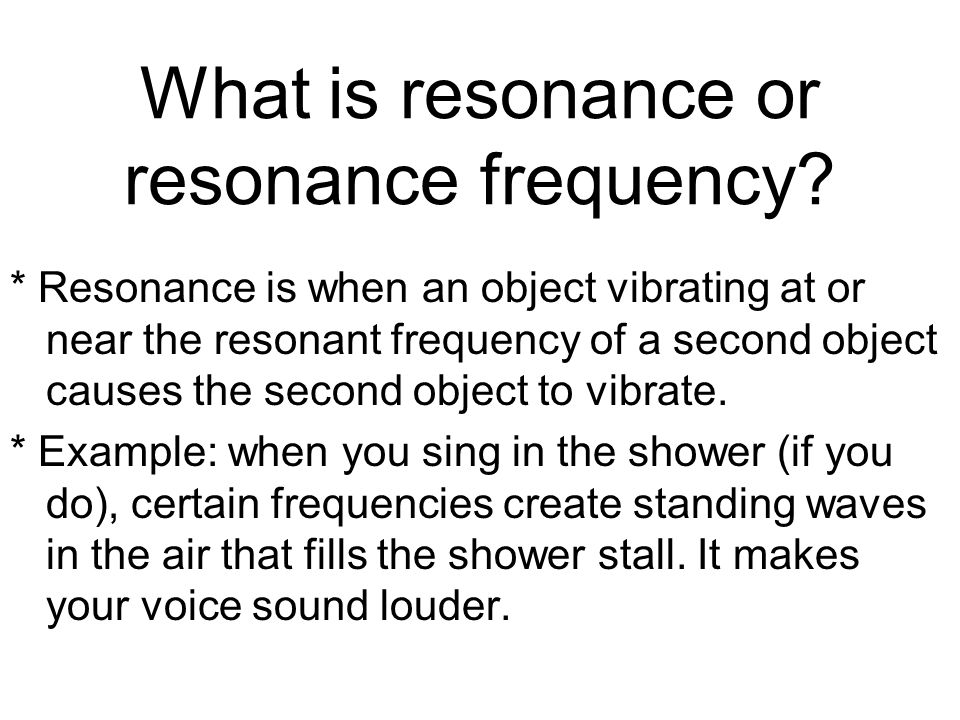 What is resonance or resonance frequency