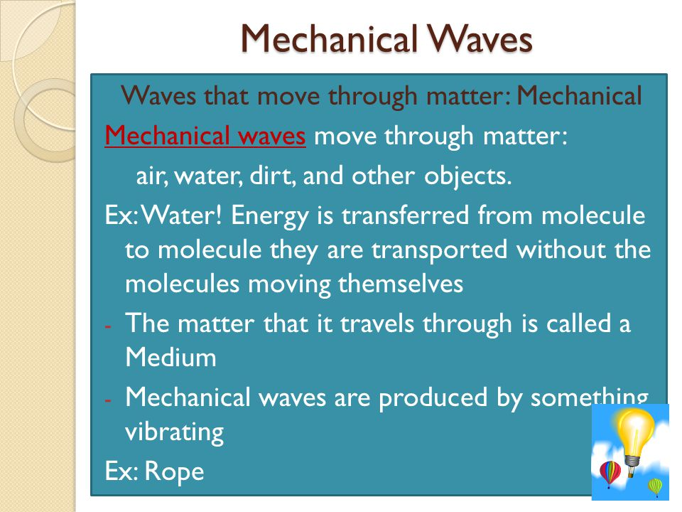 Waves that move through matter: Mechanical