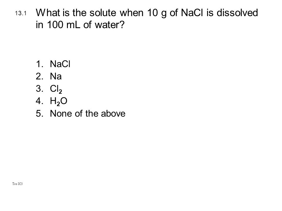 What is the solute when 10 g of NaCl is dissolved in 100 mL of water