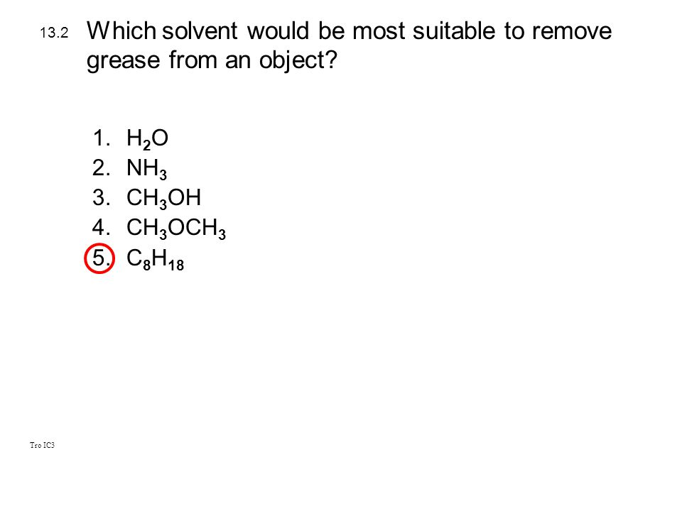 Which solvent would be most suitable to remove grease from an object