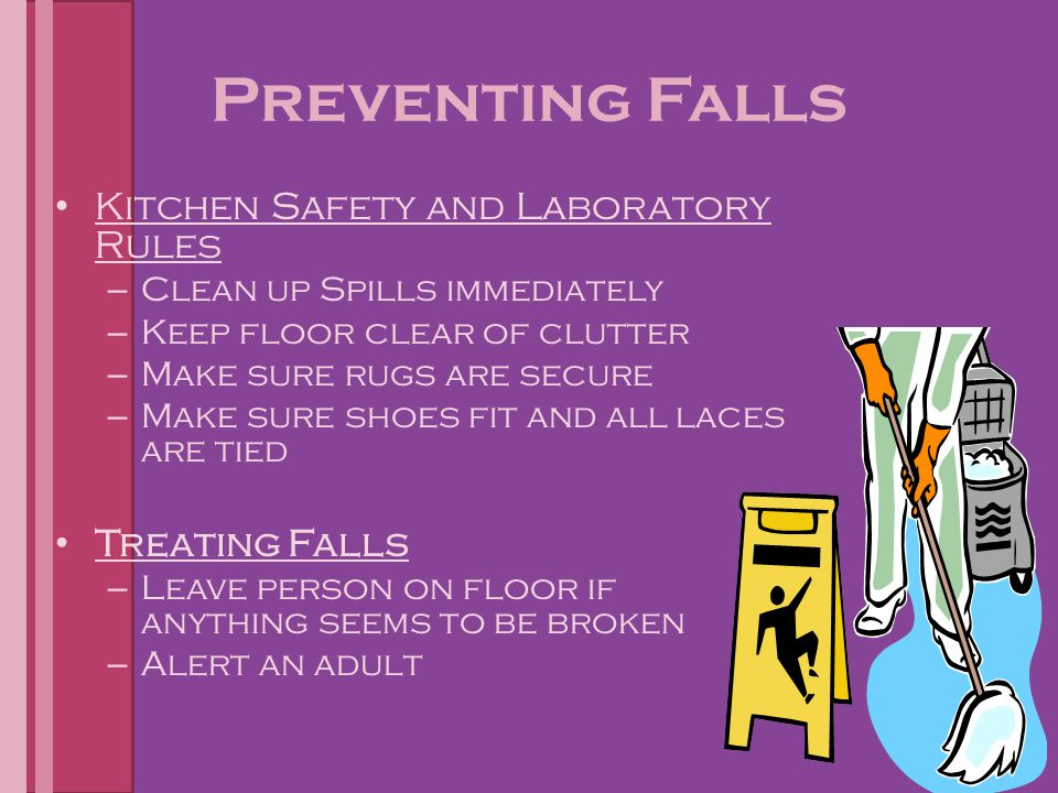 Preventing Falls Kitchen Safety and Laboratory Rules Treating Falls