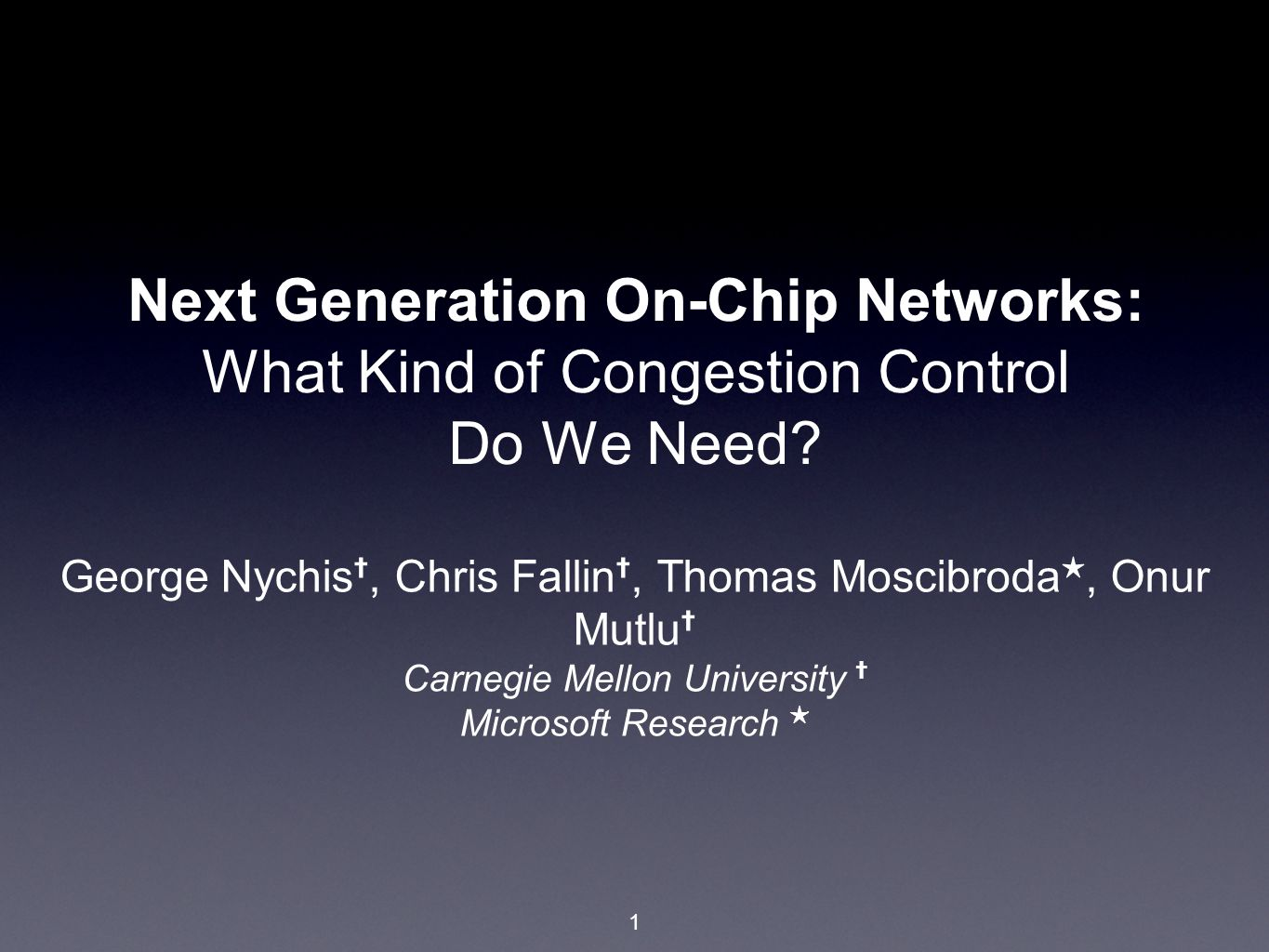 Next Generation On-Chip Networks: What Kind of Congestion Control Do We Need