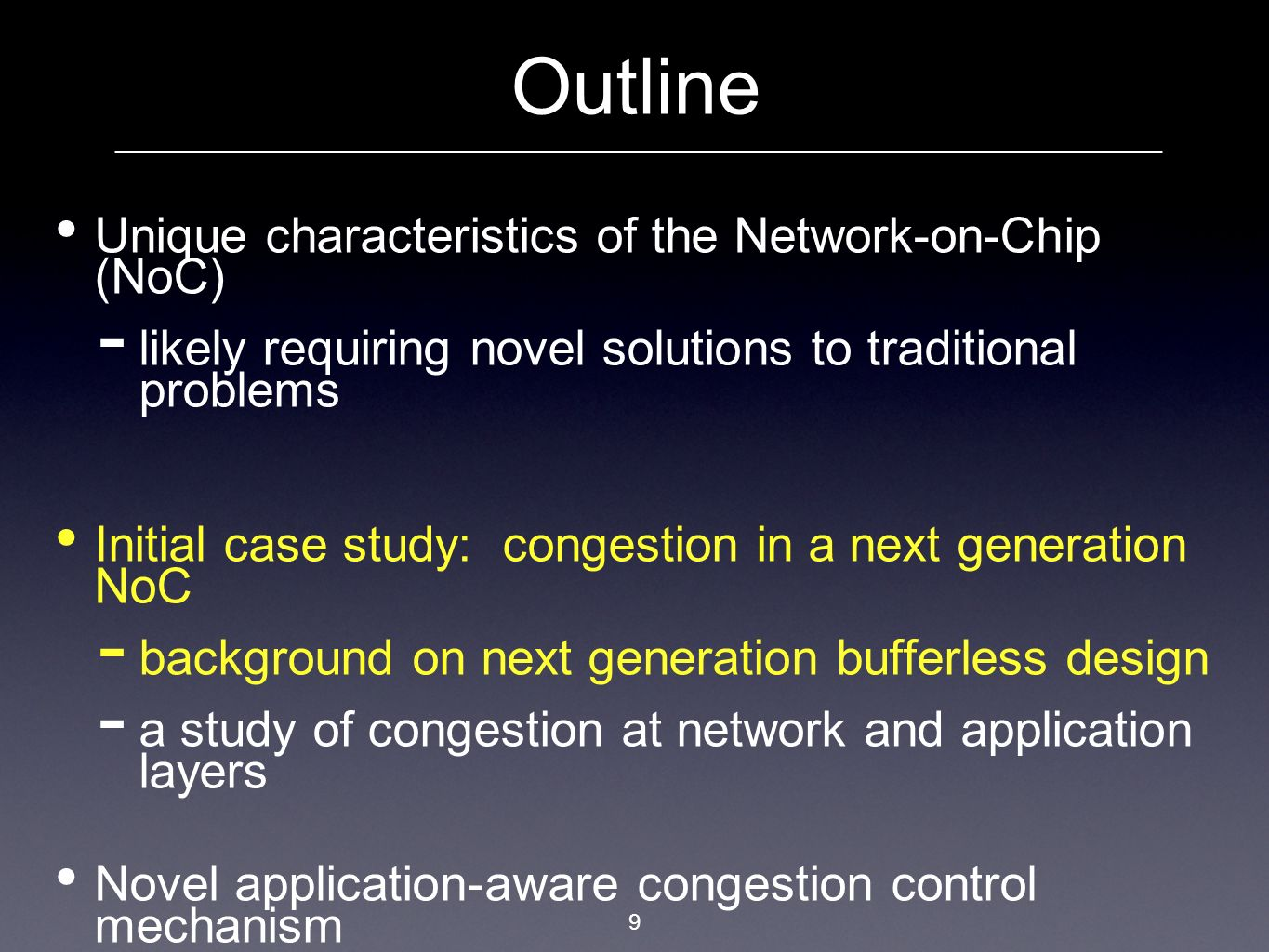 Outline Unique characteristics of the Network-on-Chip (NoC)