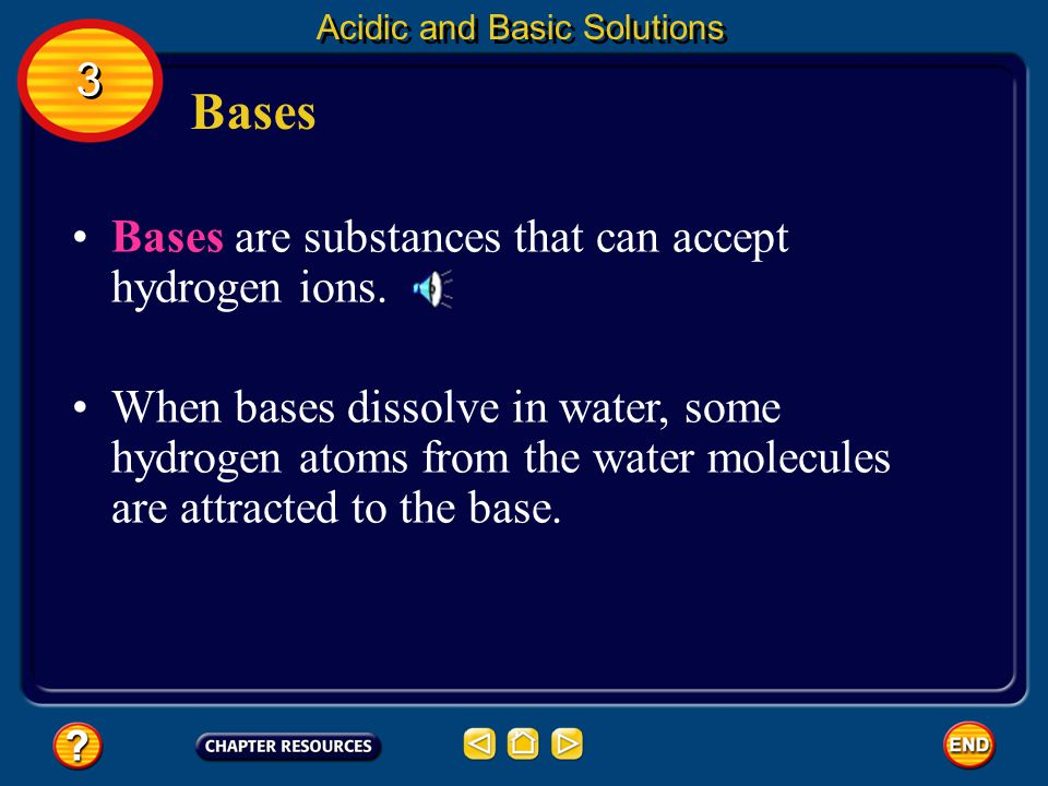 Bases 3 Bases are substances that can accept hydrogen ions.