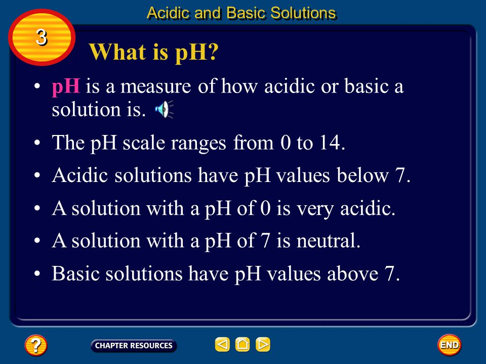 What is pH 3 pH is a measure of how acidic or basic a solution is.