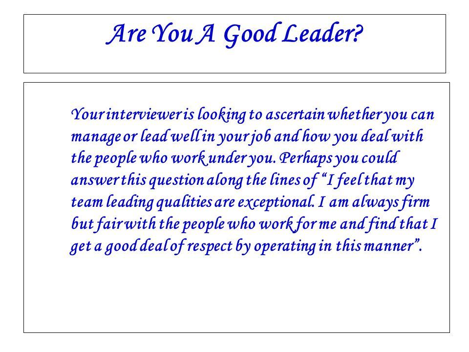why am ia good leader