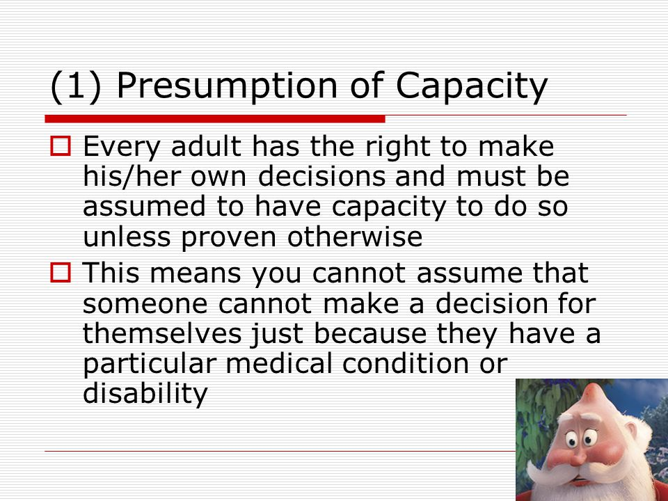 (1) Presumption of Capacity