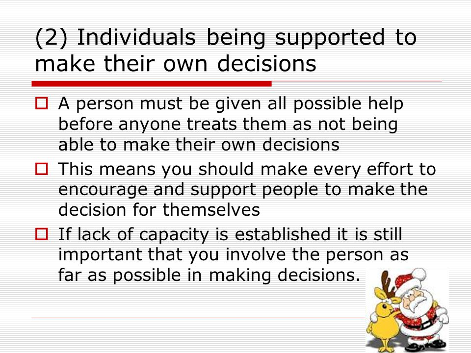 (2) Individuals being supported to make their own decisions