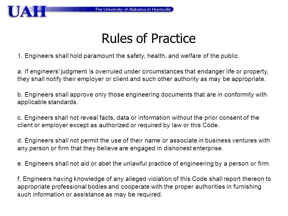 Rules of Practice 1. Engineers shall hold paramount the safety, health, and welfare of the public.