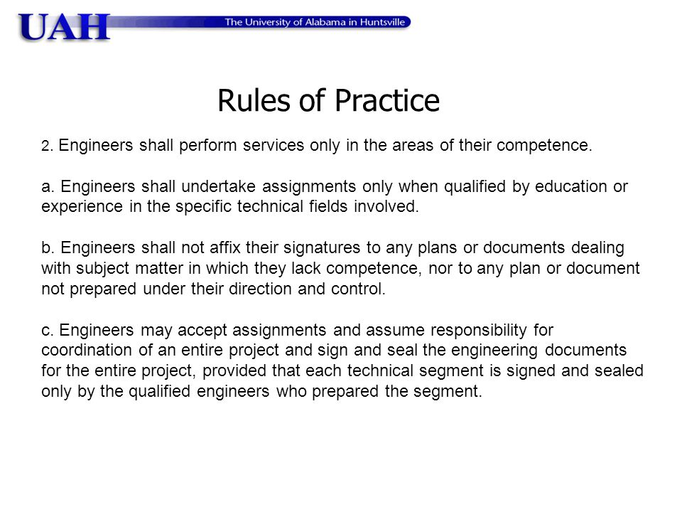 Rules of Practice 2. Engineers shall perform services only in the areas of their competence.