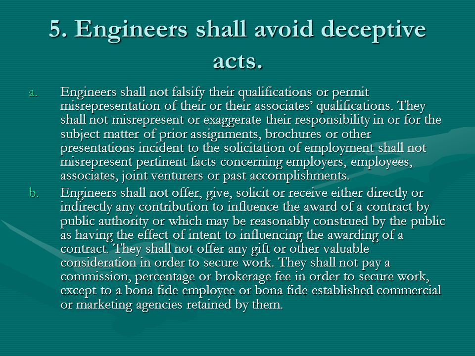 5. Engineers shall avoid deceptive acts.