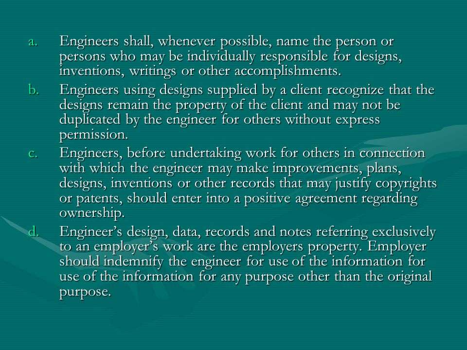 Engineers shall, whenever possible, name the person or persons who may be individually responsible for designs, inventions, writings or other accomplishments.