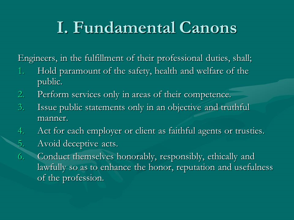 I. Fundamental Canons Engineers, in the fulfillment of their professional duties, shall;