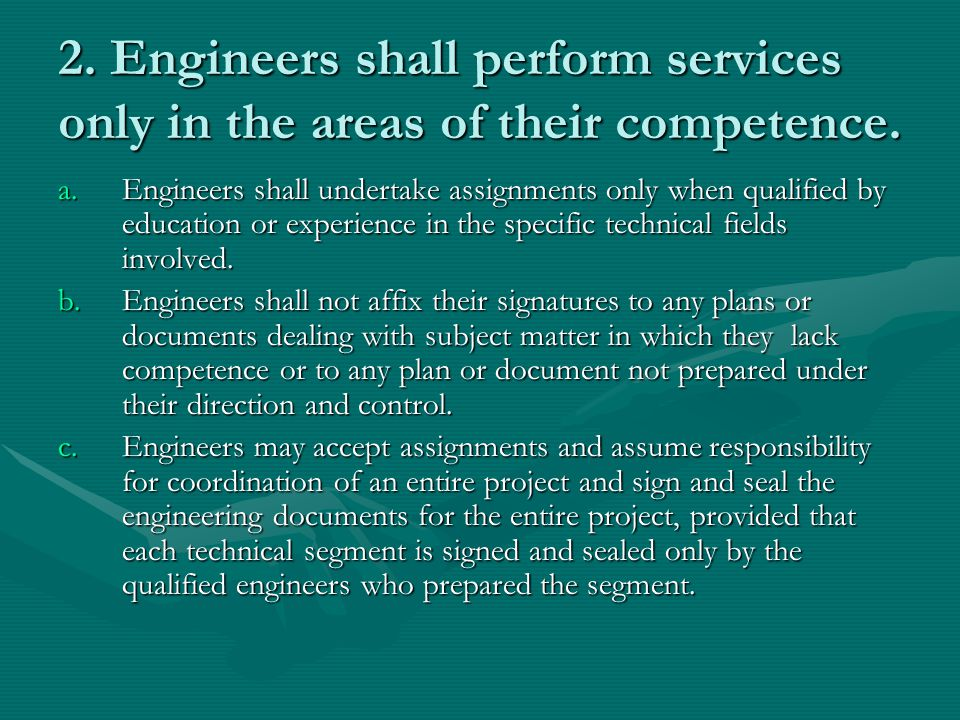 2. Engineers shall perform services only in the areas of their competence.