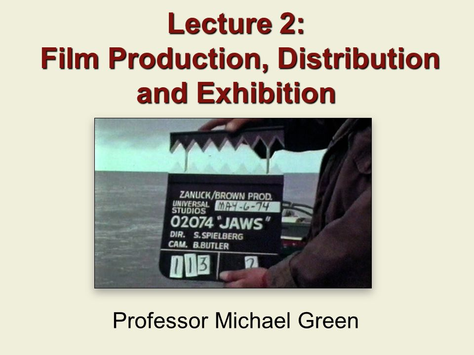 Lecture 2: Film Production, Distribution and Exhibition