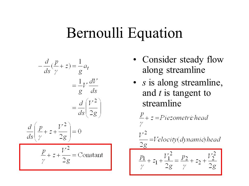 Bernoulli Equation Consider steady flow along streamline