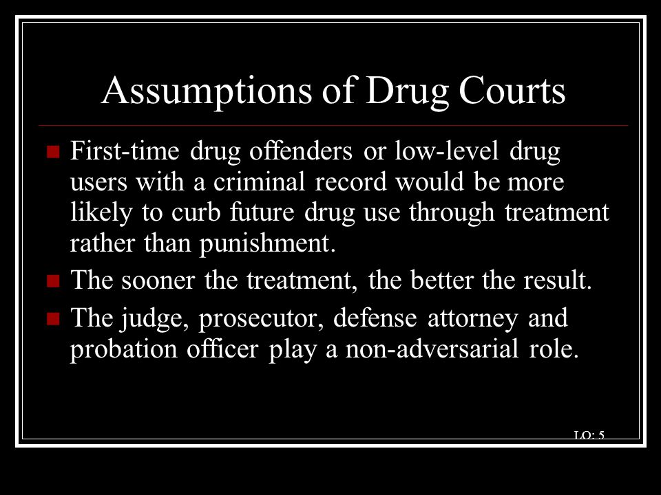 Assumptions of Drug Courts