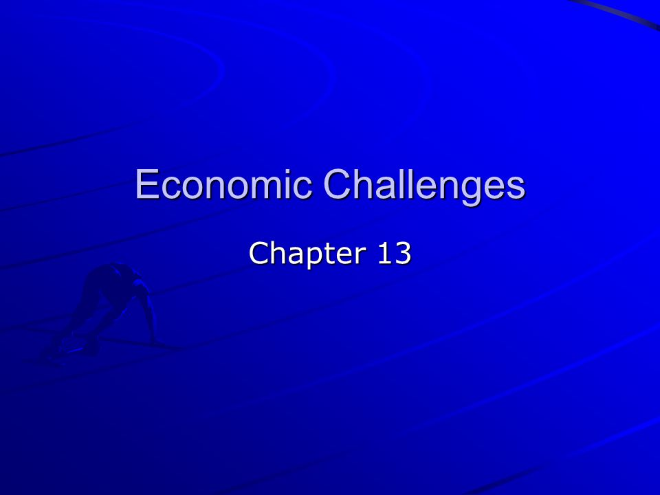 Economic Challenges Chapter 13