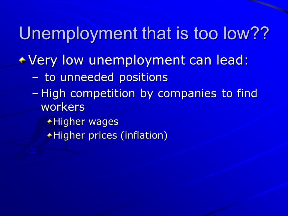 Unemployment that is too low