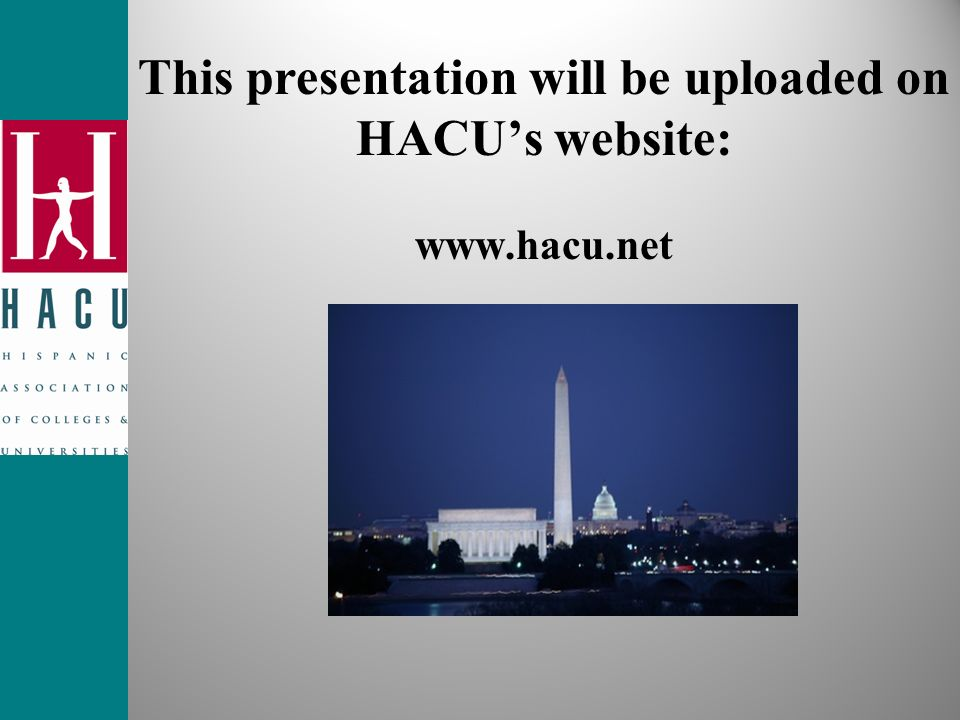 This presentation will be uploaded on HACU's website: