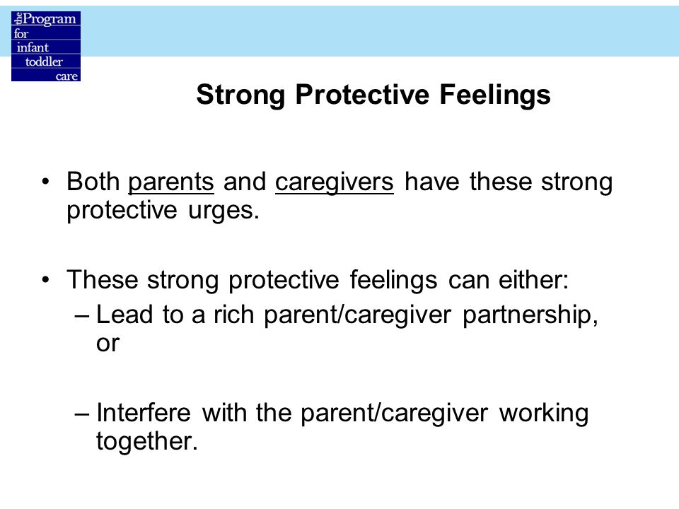 Strong Protective Feelings