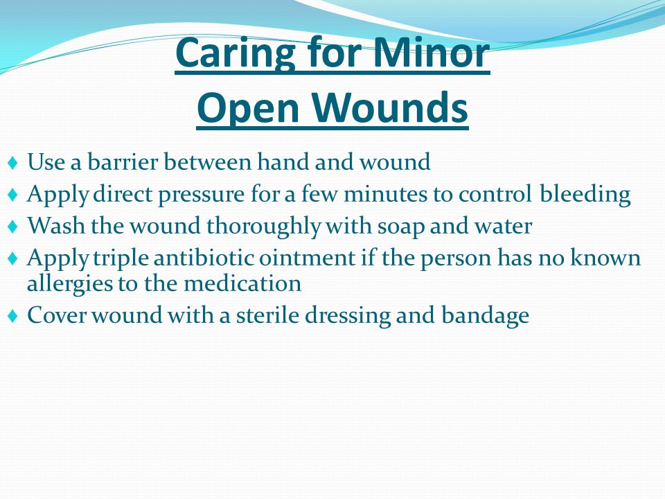 Caring for Minor Open Wounds