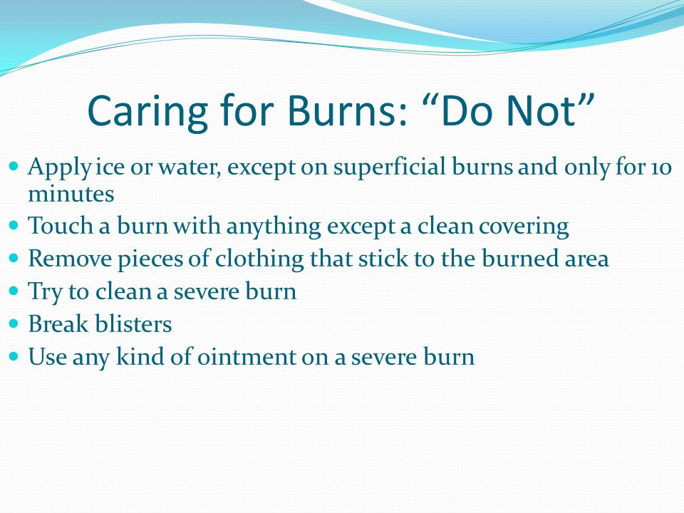 Caring for Burns: Do Not