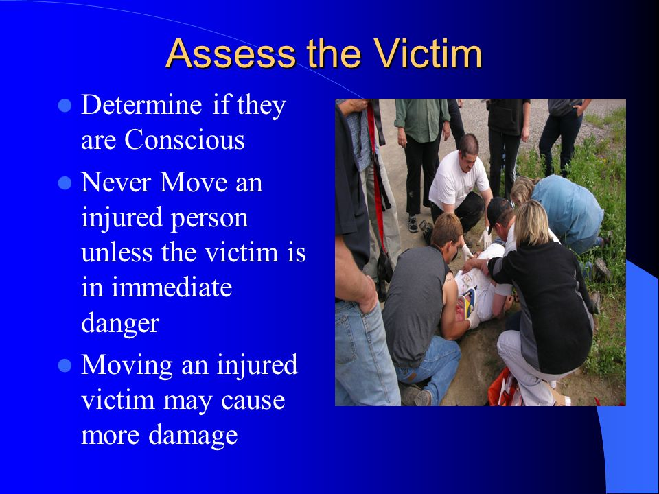 Assess the Victim Determine if they are Conscious