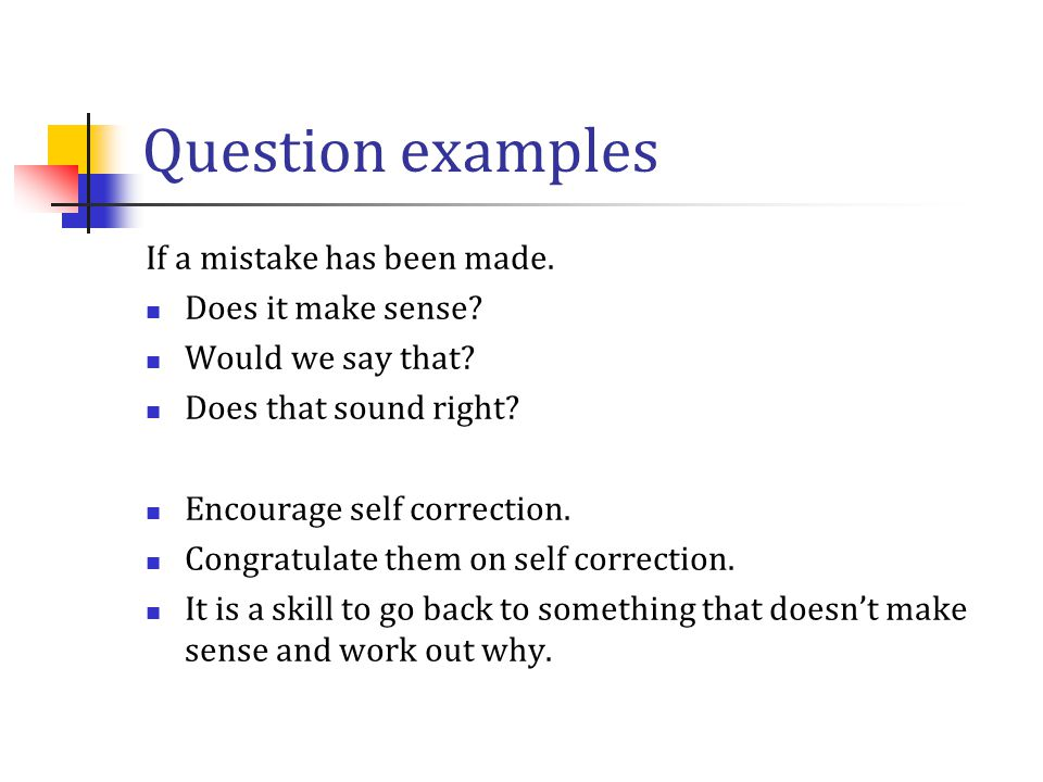 Question examples If a mistake has been made. Does it make sense