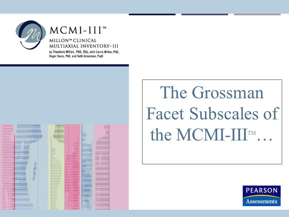 mcmi iii grossman facet scales interpretation