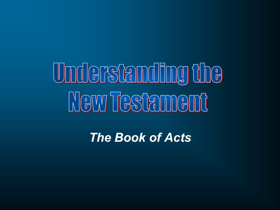 Understanding the New Testament The Book of Acts