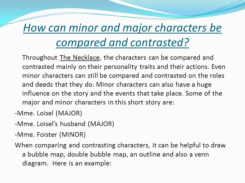 How can minor and major characters be compared and contrasted